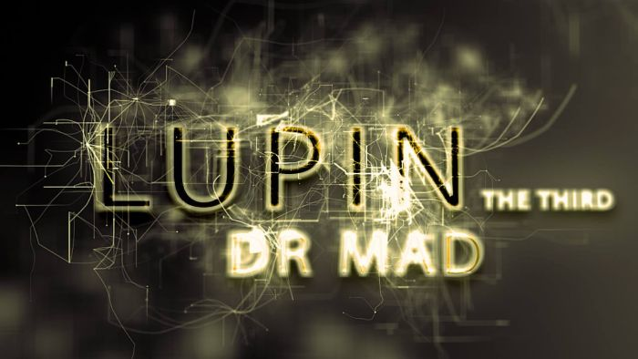 LUPIN the Third : Dr Mad